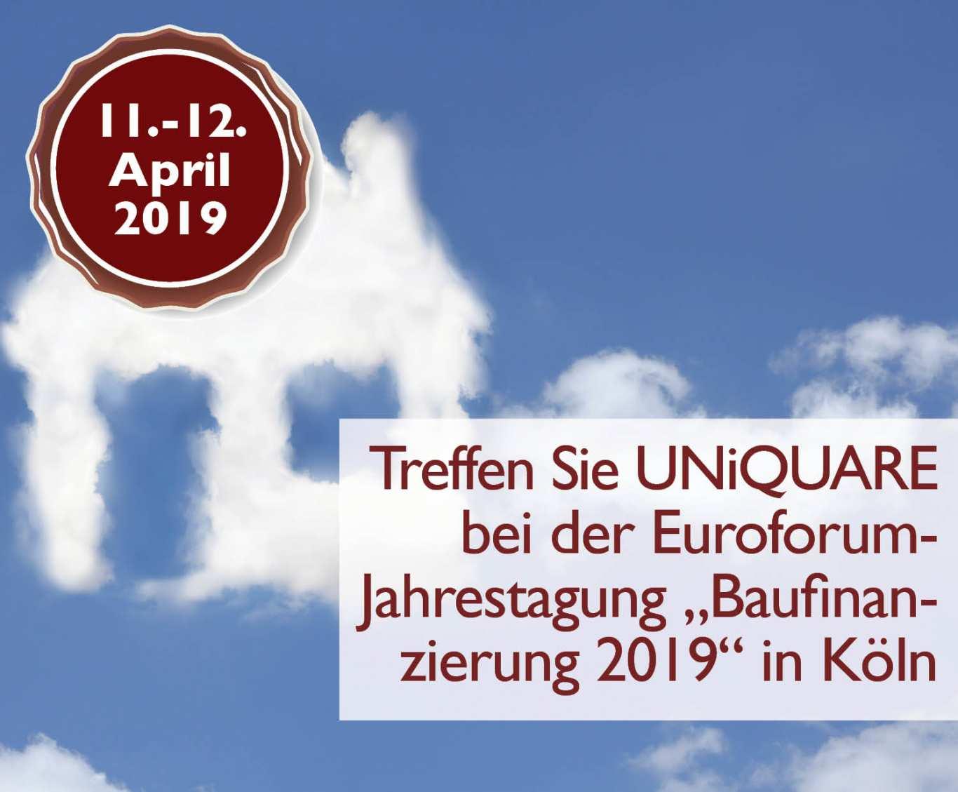 """UNiQUARE auf der Euroforum-Jahrestagung """"Baufinanzierung 2019"""""""